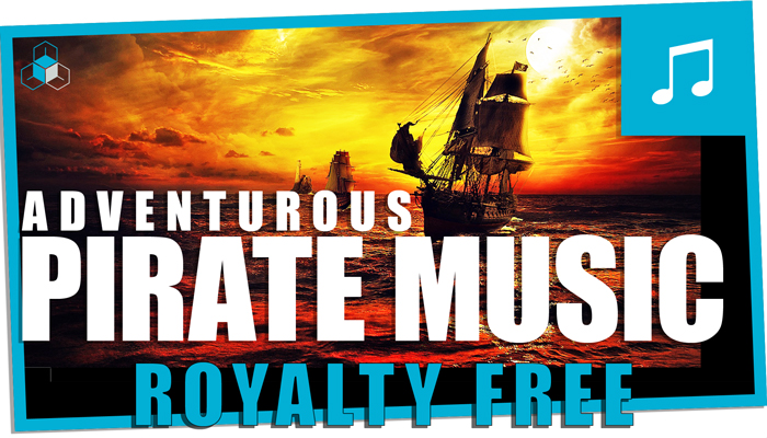 PIRATE MUSIC – Royalty Free Epic Instrumental Background Music