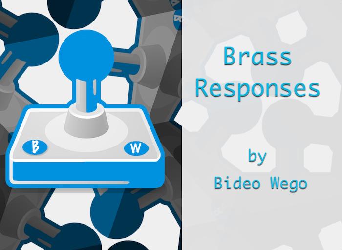 Brass Responses