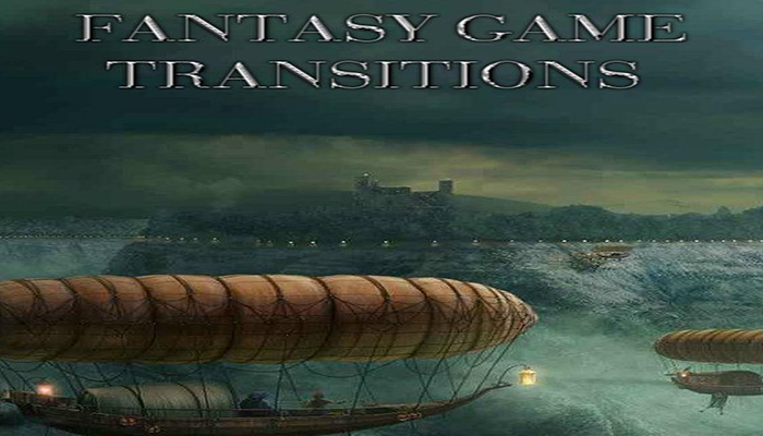 Fantasy Game Transitions
