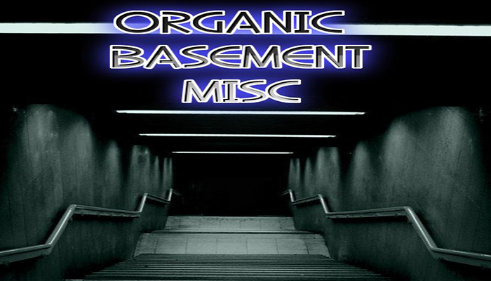 Organic Basement Misc