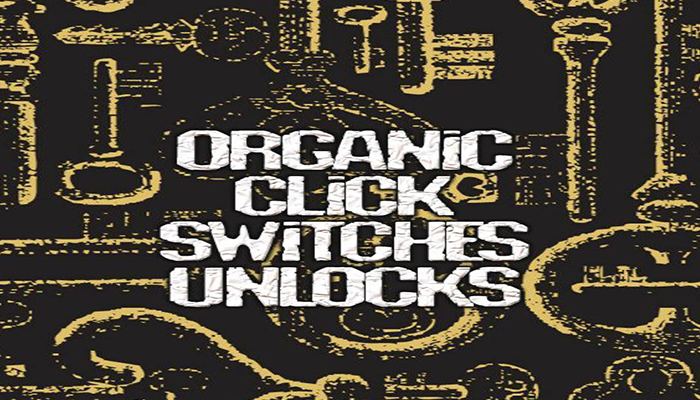 Organic Clicks Switches Unlocks