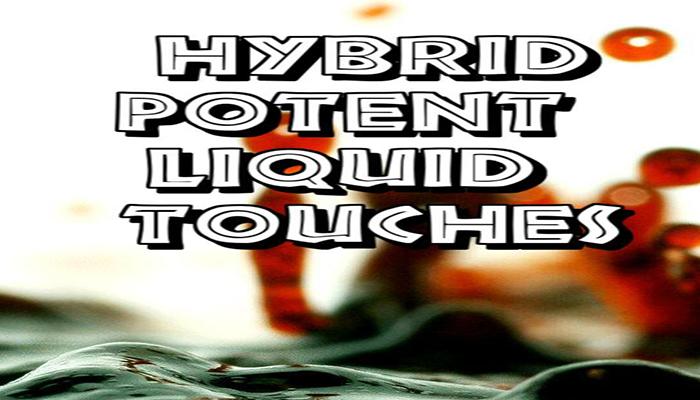Hybrid Potent Liquid Touches