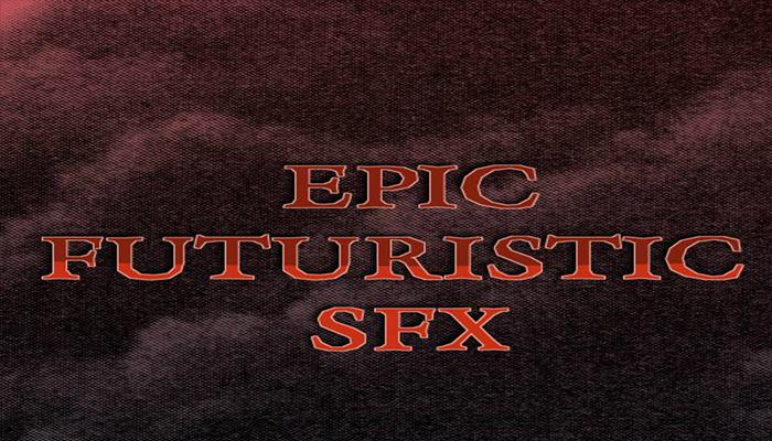 Epic Futuristic SFX