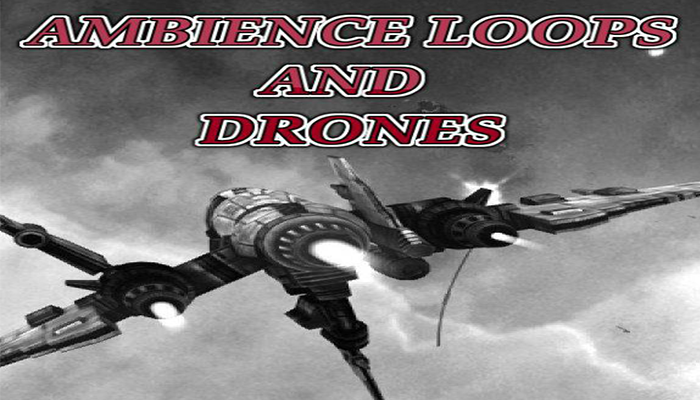 Ambience Loops and Drones