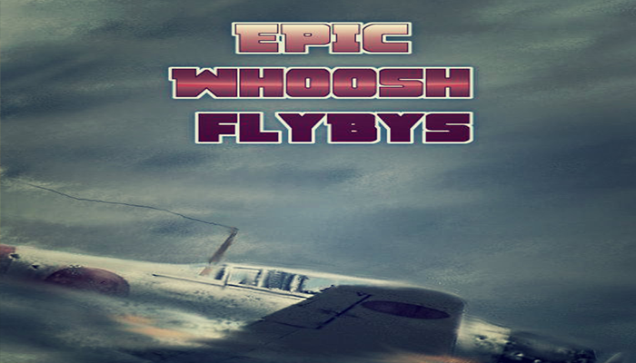 Epic Whoosh Flybys