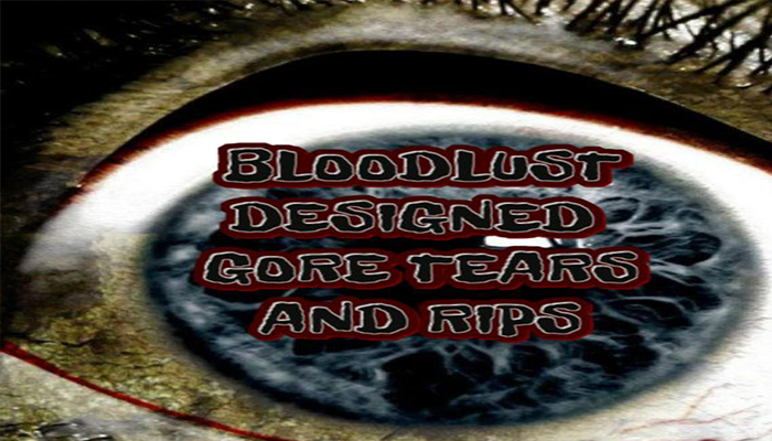 Bloodlust Designed Gore Tears and Rips