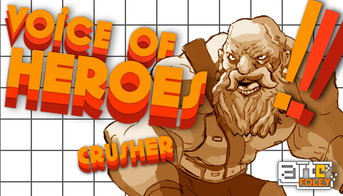 Voice Of Heroes: Crusher
