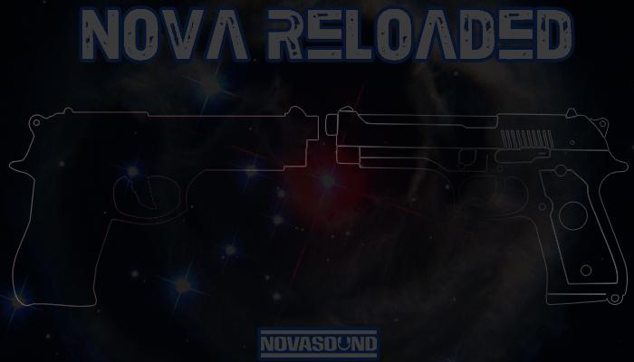 Nova Reloaded – Gun and Weapon FX – Nova Sound
