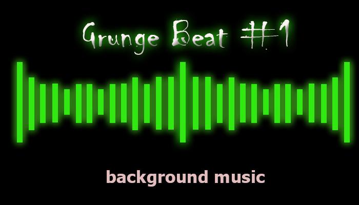 Grunge Beat – Background Music