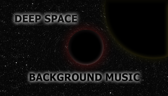 Deep Space Background Music