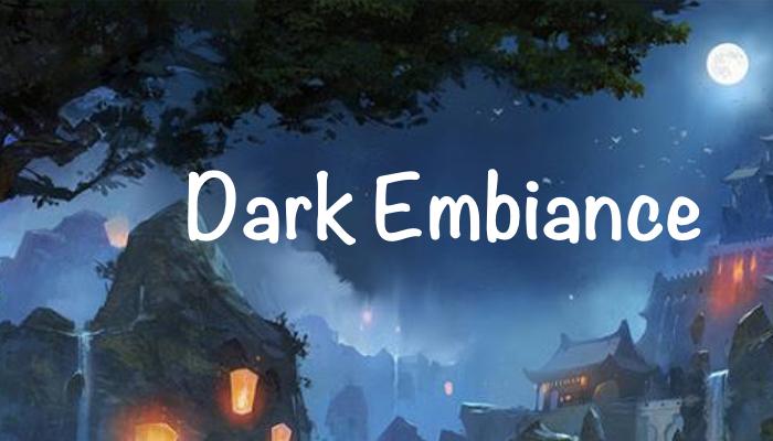 Dark Ambiance