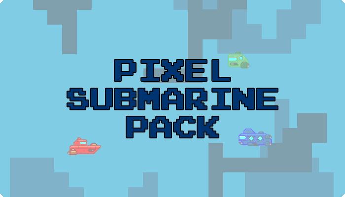 Pixel Submarine Pack