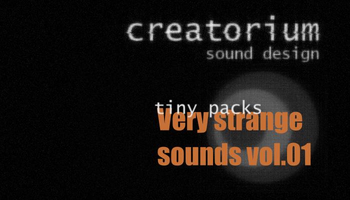 Creatorium tiny packs – Very strange sounds vol.01
