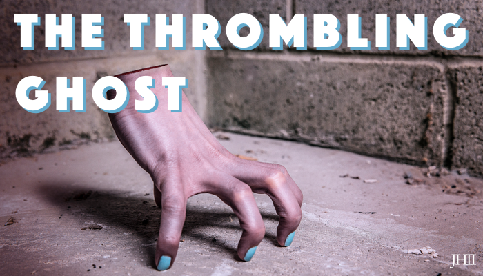 The Thrombling Ghost