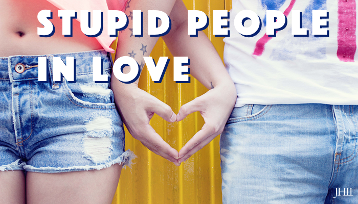 Stupid People in Love