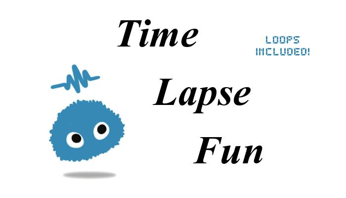 Time Lapse Fun