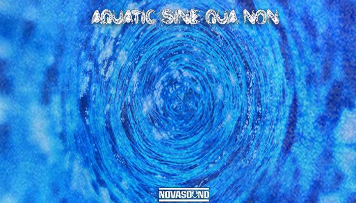 Aquatic Sine Qua Non – Water FX – Nova Sound
