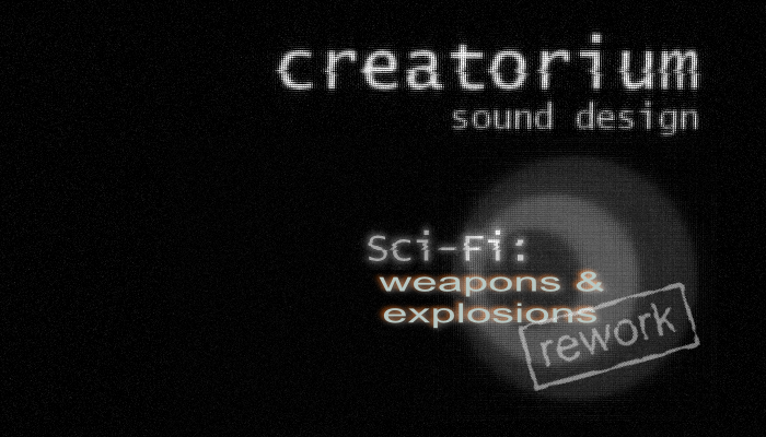 Creatorium soundbanks – Sci-fi: weapons and explosions 'rework'