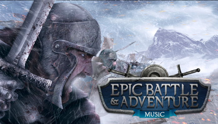 Epic Battle and Adventure Music