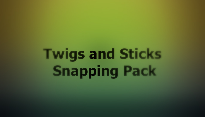 Twigs and Sticks Snapping Pack