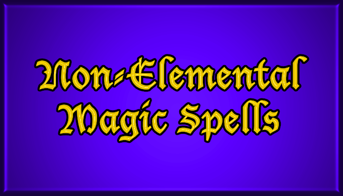 Non-Elemental Magic Spells