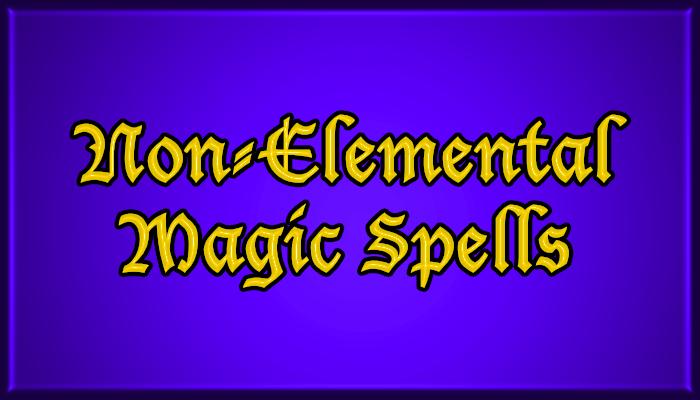 Non-Elemental Magic Spells