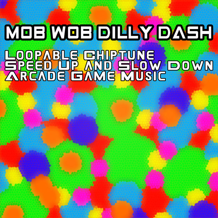 Mob Wob Dilly Dash