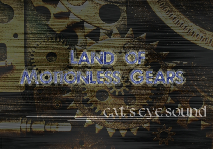 Land of Motionless Gears