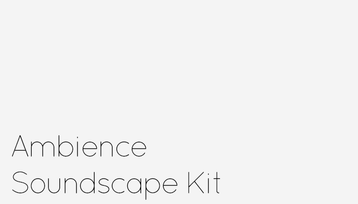 Ambience Soundscape Kit