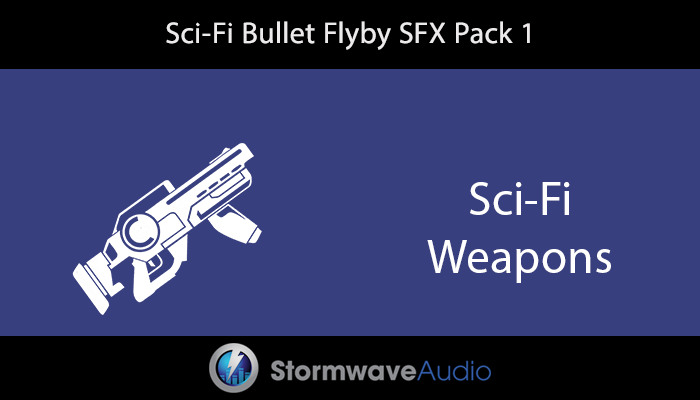 Sci-Fi Bullet Flyby SFX Pack 1