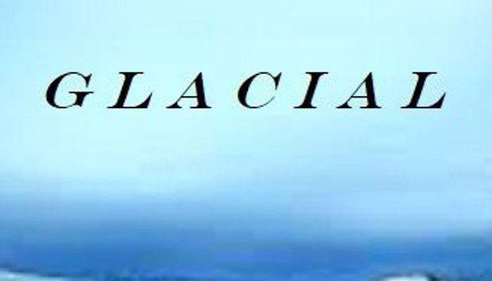G L A C I A L