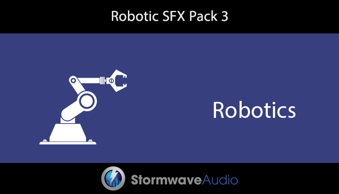 Robotic SFX Pack 3