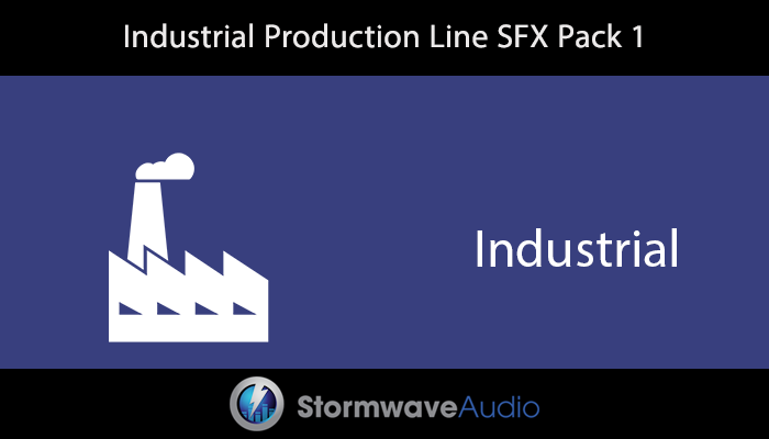 Industrial Production Line SFX Pack 1