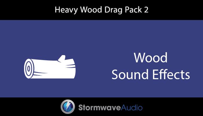 Heavy Wood Drag Pack 2
