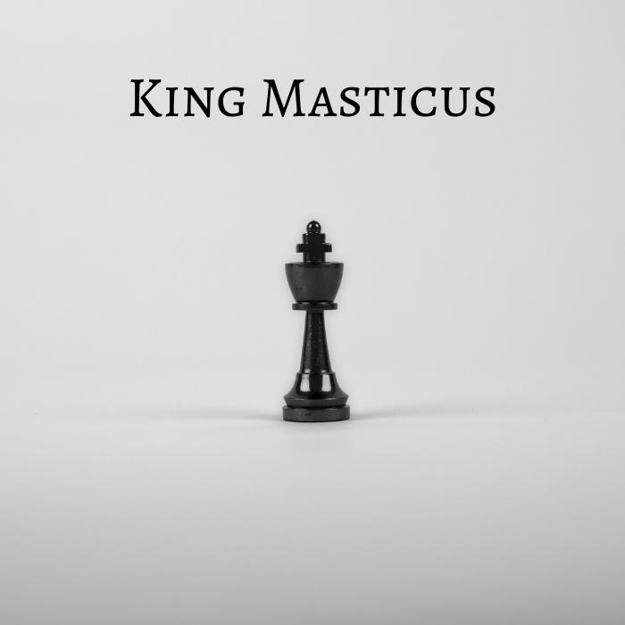 King Masticus