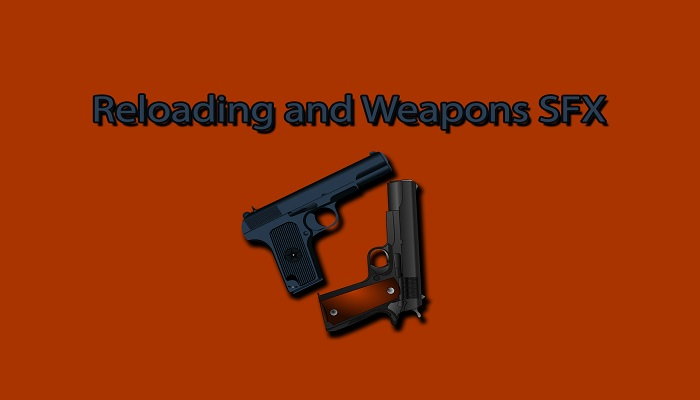 Reloading and Weapons SFX