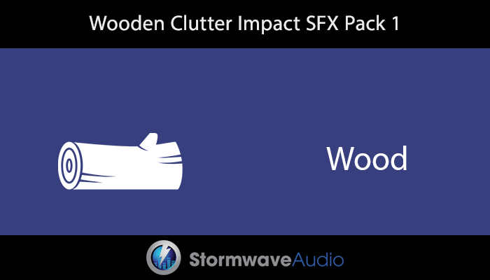 Wooden Clutter Impact Sound Effects Pack 1