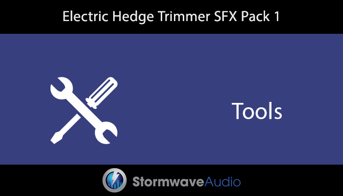 Electric Hedge Trimmer Sound Effects Pack 1