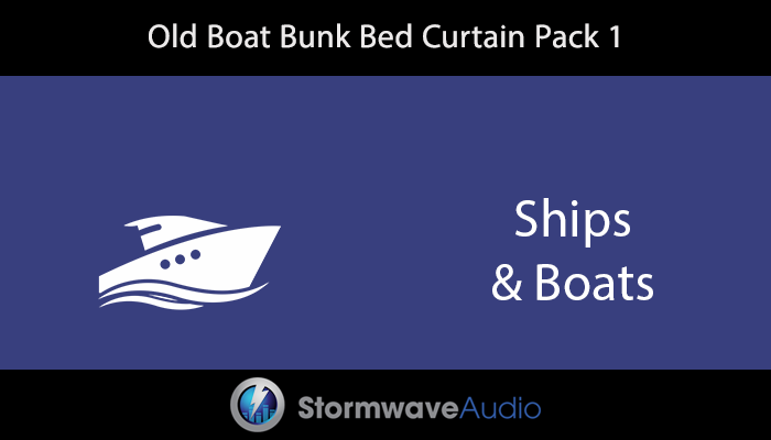 Old Boat Bunk Bed Curtain Sound Effects Pack 1