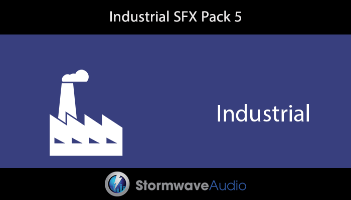 Industrial Sound Effects Pack 5