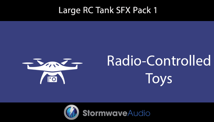 Large Radio-Controlled Tank Sound Effects Pack