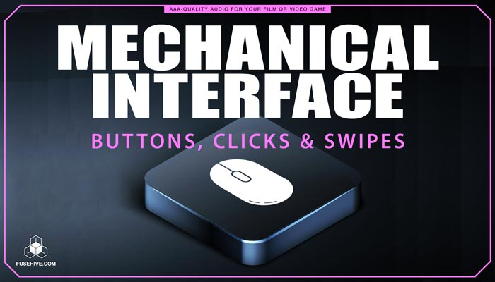 Buttons, Clicks, & Swipes Sound Effects Library – Mechanical User Interface MINI PACK