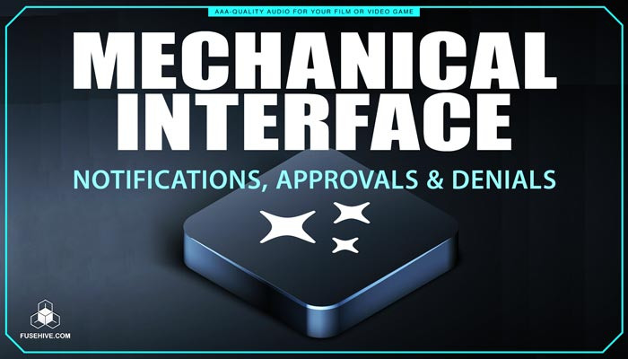 Notifications, Approvals, Denials, Messages Sound Effects Library – Mechanical User Interface MINI PACK