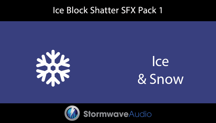 Ice Block Shatter Sound Effects Pack 1