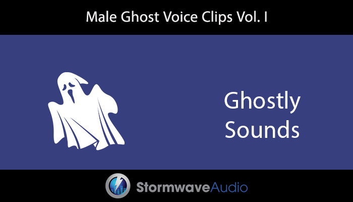 Male Ghost Voice Clips Vol. I
