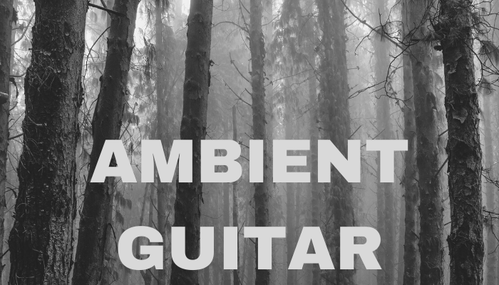Ambient Guitar Pack