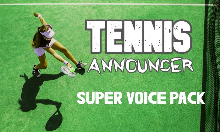 TENNIS ANNOUNCER SUPER VOICE PACK