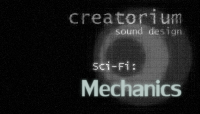 Creatorium soundbanks – Sci-fi: mechanics