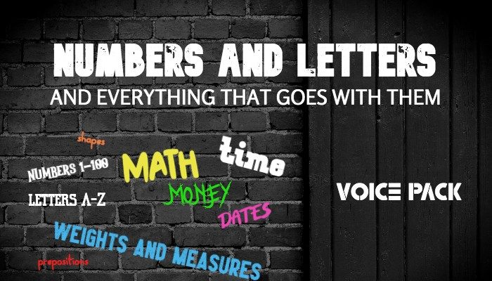 NUMBERS AND LETTERS and everything that goes with them voice pack