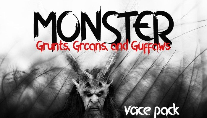 MONSTER grunts, groans, and guffaws